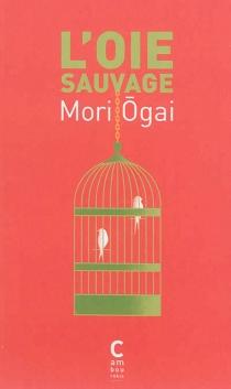 L'oie sauvage - OgaiMori