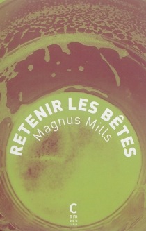 Retenir les bêtes - MagnusMills