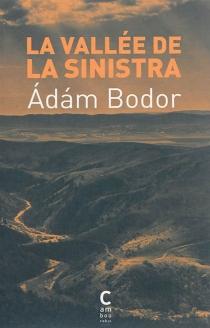La vallée de la Sinistra - ÁdámBodor