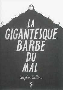 La gigantesque barbe du mal - Stephen Collins