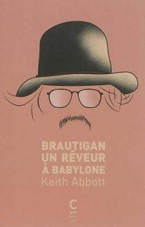 Brautigan, un rêveur à Babylone - KeithAbbott
