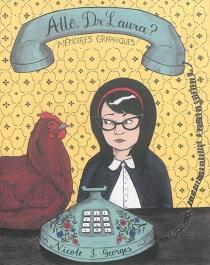 Allô, Dr Laura ? : mémoires graphiques - Nicole J.Georges