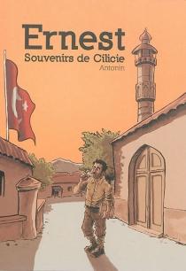 Ernest : souvenirs de Cilicie - AntoninDubuisson