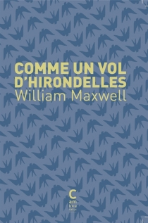 Comme un vol d'hirondelles - William Maxwell