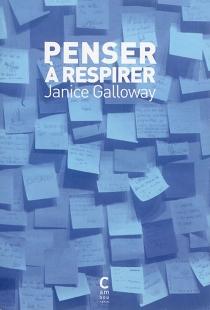 Penser à respirer - JaniceGalloway