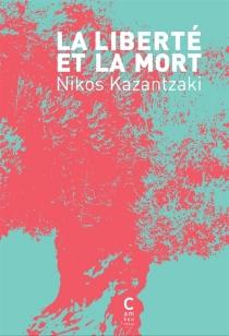 La liberté et la mort - NikosKazantzakis