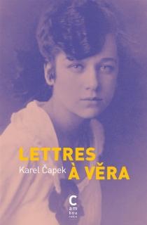 Lettres à Vera - KarelCapek