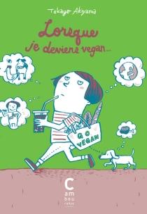 Lorsque je deviens vegan... - TakayoAkiyama