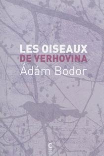 Les oiseaux de Verhovina - ÁdámBodor