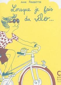 Lorsque je fais du vélo... - AnneRouquette