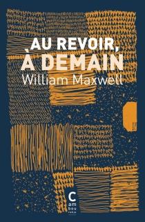 Au revoir, à demain - WilliamMaxwell