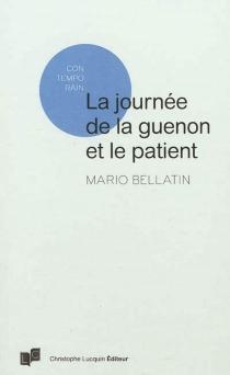 La journée de la guenon et le patient - MarioBellatin