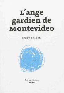 L'ange gardien de Montevideo - FelipePolleri