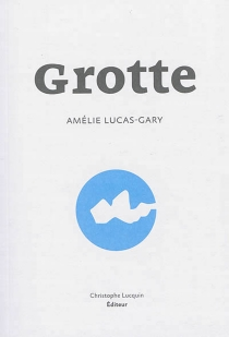 Grotte - AmélieLucas-Gary