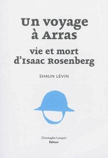 Un voyage à Arras : vie et mort d'Isaac Rosenberg - ShaunLevin