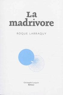 La madrivore - RoqueLarraquy
