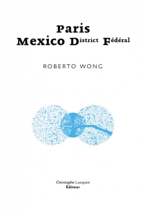 Paris-Mexico District Fédéral - Roberto Wong