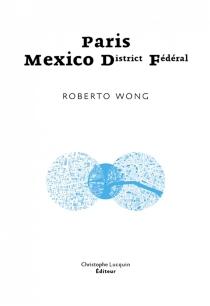 Paris-Mexico District Fédéral - RobertoWong