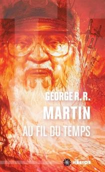 Au fil du temps - George R.R.Martin