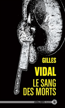 Le sang des morts - GillesVidal