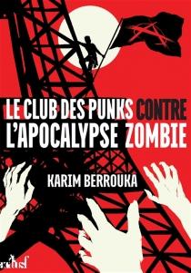 Le club des punks contre l'apocalypse zombie - KarimBerrouka