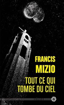 Tout ce qui tombe du ciel - FrancisMizio
