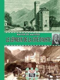Le lépreux de la cité d'Aoste - Xavier deMaistre