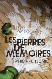 Les pierres de mémoires - PhilippeNonie