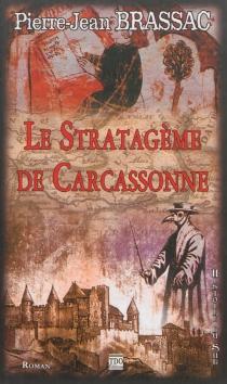 Le stratagème de Carcassonne - Pierre-JeanBrassac