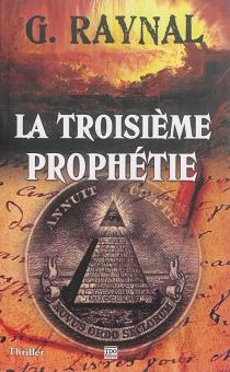 La troisième prophétie : thriller - GérardRaynal