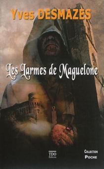 Les larmes de Maguelone - YvesDesmazes