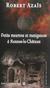 Petits meurtres et manigances à Rennes-le-Château - RobertAzaïs