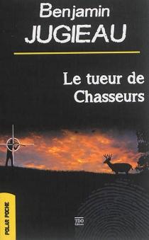 Le tueur de chasseurs - BenjaminJugieau