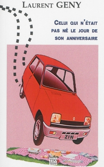 Celui qui n'était pas né le jour de son anniversaire - LaurentGény