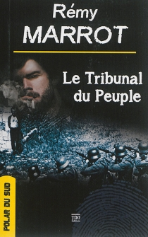 Le tribunal du peuple - Rémy Marrot