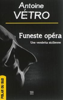 Funeste opéra : une vendetta sicilienne - AntoineVétro
