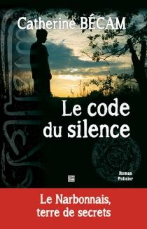 Le code du silence : roman policier - CatherineBécam