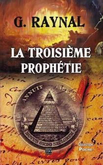 La troisième prophétie - GérardRaynal