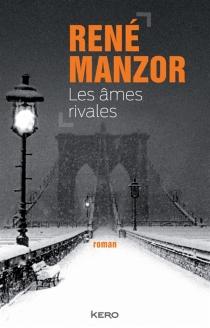 Les âmes rivales - RenéManzor