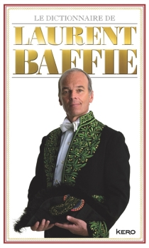 Le dictionnaire de Laurent Baffie - Laurent Baffie
