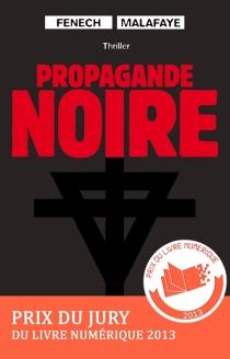 Propagande noire : thriller - GeorgesFenech