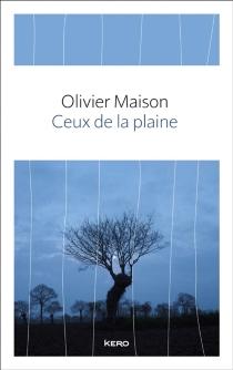 Ceux de la plaine - OlivierMaison