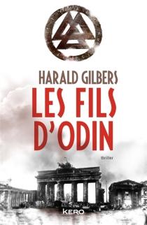 Les fils d'Odin : thriller - HaraldGilbers