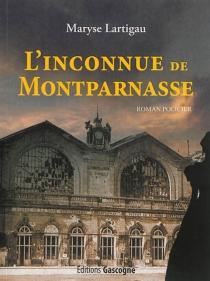 L'inconnue de Montparnasse : roman policier - MaryseLartigau