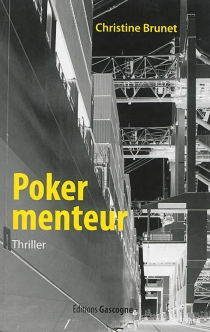 Poker menteur : thriller - Christine Brunet