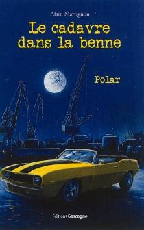 Le cadavre dans la benne : polar - AlainMartignon