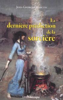 La dernière prédiction de la sorcière - Jean-GeorgesMarcon