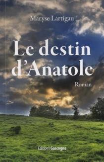 Le destin d'Anatole - MaryseLartigau