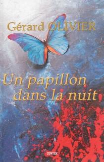 Un papillon dans la nuit - GérardOlivier