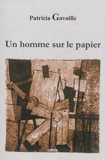 Un homme sur le papier - PatriciaGavoille